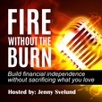 FIRE Without The Burn show