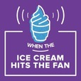 When the Ice Cream Hits the Fan show