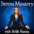Stress Mastery Podcast show