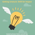 Getting Unstuck - Shift For Impact show