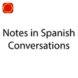 Notes in Spanish Conversations show