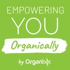 Empowering You Organically - Audio Edition show