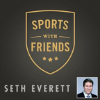 Seth Everett's Sports With Friends  show