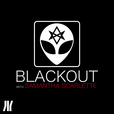 BLACKOUT with Samantha Scarlette  show