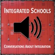 The Integrated Schools Podcast show