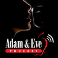 Adam and Eve Podcast show