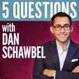 5 Questions with Dan Schawbel show