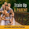 Train Up A Parent Podcast show