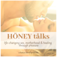 honey talks podcast with katya nova (nurturingnovas) show
