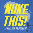 Nuke This! A Fallout 76 Podcast show