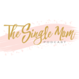 The Single Mom Podcast - Single Parent Advice, Support & a Little Bit of Humor show
