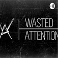 Wasted Attention show