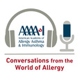 AAAAI Podcast: Conversations from the World of Allergy show