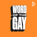 Word of the Gay show