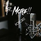 Bmore!! Podcast show