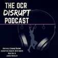 OCR Disrupt Podcast with Nick Day & James Ruckley show