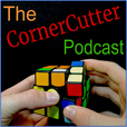The CornerCutter Podcast A Weekly Speed Cubing Podcast show