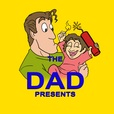 The Dad Presents: show