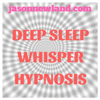 Deep Sleep Whisper Hypnosis (Jason Newland) show