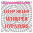 Deep Sleep Whisper Hypnosis (Jason Newland) show