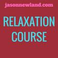 Relaxation course - Jason Newland show