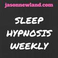 Sleep Hypnosis Weekly - Jason Newland show