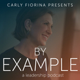 By Example: A Leadership Podcast with Carly Fiorina show