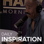 Daily Inspiration – The Steve Harvey Morning Show show