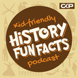 Kid Friendly History Fun Facts Podcast show
