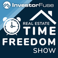Real Estate Time Freedom Show by InvestorFuse show