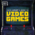 Youth Ministry Guide to Video Games show