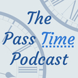 The Pass Time Podcast show