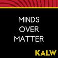 Minds Over Matter show