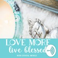 Love More Live Blessed Podcast show