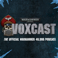 VoxCast: The Official Warhammer 40,000 Podcast show