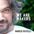 We are Makers - Marco Putelli. show