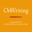 OnWriting: A Podcast of the WGA East show