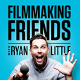 Filmmaking Friends with Ryan Little show