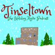 Tinseltown - The Holiday Movie Podcast show