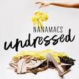NanaMacs Undressed show