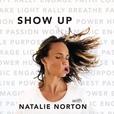 Show Up with Natalie Norton show
