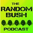 RandomBush : A Stand up, Sketch, Conversation Comedy Podcast. show