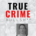 True Crime Bullsh**: The Story of Israel Keyes show
