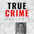 True Crime Bullsh**: The Story of Israel Keyes show