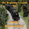 The Beginner's Guide to Model Railroading show