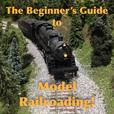 The Beginner's Guide to Model Railroading show