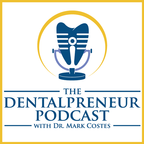 The Dentalpreneur Podcast w/ Dr. Mark Costes show