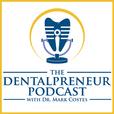 The Dentalpreneur Podcast w/ Dr. Mark Costes show
