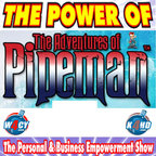 The Power of Pipeman show