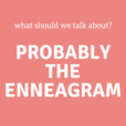 Probably The Enneagram show